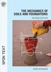 The Mechanics of Soils and Foundations - Atkinson, John H.