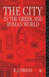 The City in the Greek and Roman World - Owens, E. J. / Owens E., J.