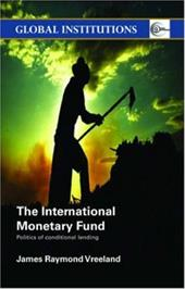 The International Monetary Fund: Politics of Conditional Lending - Vreeland, James Raymond