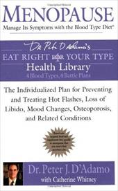 Menopause: Manage Its Symptoms with the Blood Type Diet: The Individualized Plan for Preventing and Treating Hot Flashes, Lossof L - D'Adamo, Peter J. / Whitney, Catherine