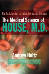 The Medical Science of House, M.D. - Holtz, Andrew
