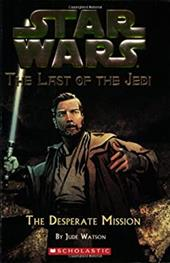 Star Wars: The Last of the Jedi #1: The Desperate Mission: The Last of the Jedi #1 - Watson, Jude