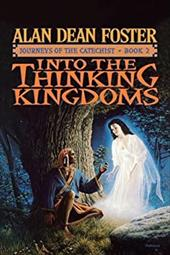 Into the Thinking Kingdoms - Foster, Alan Dean