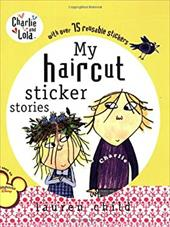 My Haircut Sticker Story [With Over 75 Reusable Stickers] - Child, Lauren