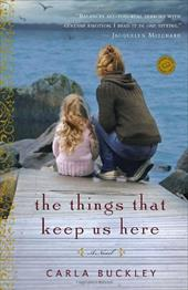 The Things That Keep Us Here - Buckley, Carla