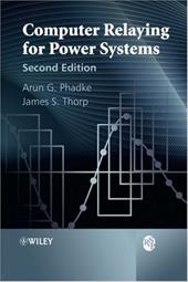 Computer Relaying for Power Systems - Phadke, Arun G. / Thorp, James S.
