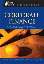Corporate Finance: A Practical Approach - Clayman, Michelle R. / Fridson, Martin S. / Troughton, George H.