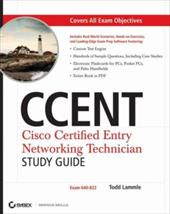 Ccent: Cisco Certified Entry Networking Technician (Exam 640-822) [With CDROM] - Lammle, Todd