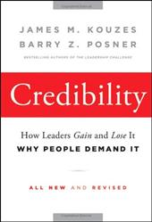 Credibility: How Leaders Gain and Lose It, Why People Demand It - Kouzes, James M. / Posner, Barry Z.