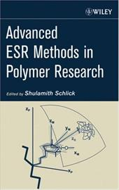 Advanced ESR Methods in Polymer Research - Schlick, Shulamith