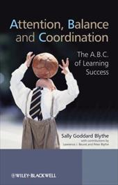 Attention, Balance, and Coordination: The A.B.C. of Learning Success - Blythe, Sally Goddard / Beuret, Lawrence J. / Blythe, Peter