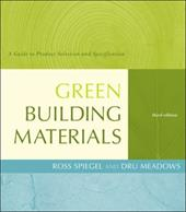 Green Building Materials: A Guide to Product Selection and Specification - Spiegel, Ross / Meadows, Dru
