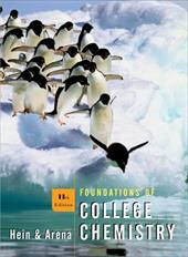 Foundations of College Chemistry - Hein, Morris / Arena, Susan