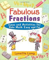 Fabulous Fractions: Games and Activities That Make Math Easy and Fun - Long, Lynette