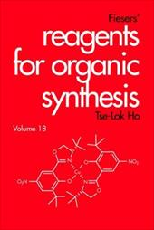 Fiesers' Reagents for Organic Synthesis - Ho, Tse-Lok