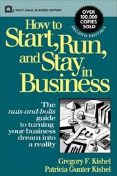 How to Start, Run, and Stay in Business - Kishel, Gregory F. / Kishel / Kishel, Patricia Gunter