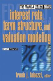 Interest Rate, Term Structure, and Valuation Modeling - Fabozzi / Fabozzi, Frank J.