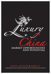 Luxury China: Market Opportunities and Potential - Chevalier, Michel / Lu, Pierre Xiao / Toledano, Sidney