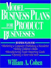 Model Business Plans for Product Businesses - Cohen, William A.