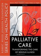 Palliative Care: Transforming the Care of Serious Illness - Meier, Diane E. / Isaacs, Stephen L. / Hughes, Robert