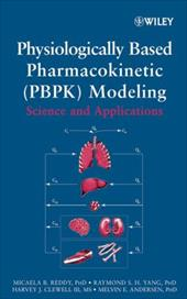 Physiologically Based Pharmacokinetic Modeling: Science and Applications - Reddy, Micaela B. / Andersen, Melvin E. / Yang, Raymond S. H.