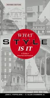 What Style Is It?: A Guide to American Architecture - Poppeliers, John C. / Chambers, S. Allen