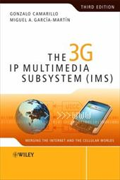 The 3G IP Multimedia Subsystem (IMS): Merging the Internet and the Cellular Worlds - Camarillo, Gonzalo / Garcia-Martin, Miguel-Angel