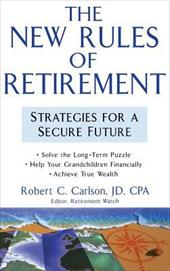 The New Rules of Retirement: Strategies for a Secure Future - Carlson, Robert C.