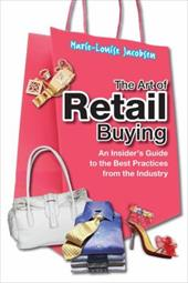 The Art of Retail Buying: An Insider's Guide to the Best Practices from the Industry - Jacobsen, Marie-Louise
