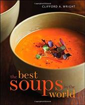 The Best Soups in the World - Wright, Clifford A.