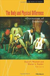 The Body and Physical Difference: Discourses of Disability - Mitchell, David / Snyder, Sharon