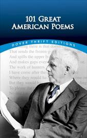 101 Great American Poems - American Poetry & Literacy Project / Carroll, Andrew