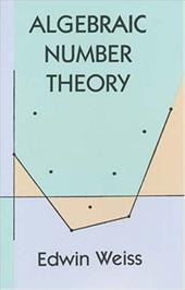Algebraic Number Theory - Weiss, Edwin / Mathematics