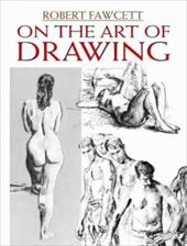 On the Art of Drawing - Fawcett, Robert