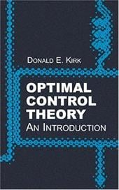 Optimal Control Theory: An Introduction - Kirk, Donald E.