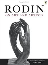 Rodin on Art and Artists - Rodin, Auguste / Gsell, Paul