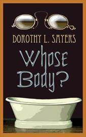 Whose Body? - Sayers, Dorothy L.