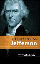 The Essential Jefferson - Jefferson, Thomas / Dewey, John