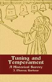 Tuning and Temperament: A Historical Survey - Barbour, J. Murray
