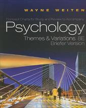 Psychology, Concept Charts for Study and Review: Themes and Variations, Briefer Version - Weiten, Wayne