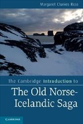 The Cambridge Introduction to the Old Norse-Icelandic Saga - Ross, Margaret Clunies