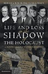 Life and Loss in the Shadow of the Holocaust: A Jewish Family's Untold Story - Boehling, Rebecca / Larkey, Uta