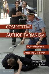 Competitive Authoritarianism: Hybrid Regimes After the Cold War - Levitsky, Steven / Way, Lucan A.