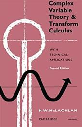 Complex Variable Theory and Transform Calculus: With Technical Applications - McLachlan, M. W. / McLachlan, N. W. (Norman William)
