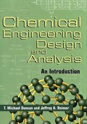 Chemical Engineering Design and Analysis: An Introduction - Duncan, T. Michael / Reimer, Jeffrey A. / Varma, Arvind