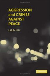 Aggression and Crimes Against Peace - May, Larry