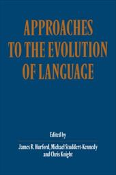 Approaches to the Evolution of Language: Social and Cognitive Bases - Hurford, James R. / Knight, Chris / Studdert-Kennedy, Michael