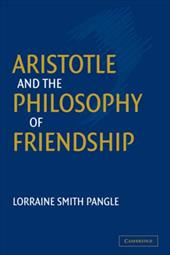 Aristotle and the Philosophy of Friendship - Pangle, Lorraine Smith / Lorraine Smith, Pangle