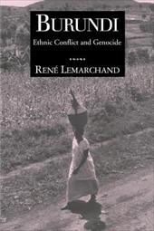 Burundi: Ethnic Conflict and Genocide - Lemarchand, Rene / Lemarchand, Reni / Hamilton, Lee H.
