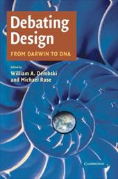 Debating Design: From Darwin to DNA - Dembski, William A. / Ruse, Michael